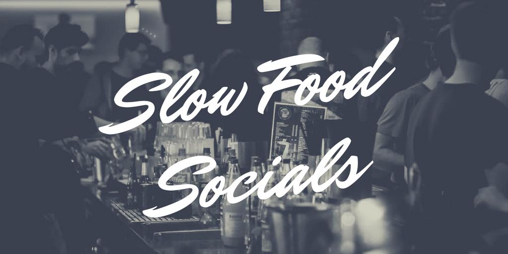 Slow Food Socials